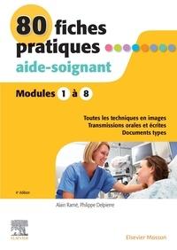 Alain Ramé - 80 fiches pratiques aide-soignant - Modules 1 à 8.