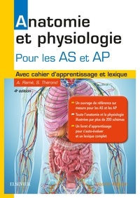 Alain Ramé et Sylvie Thérond - Anatomie et physiologie pour les AS et AP.