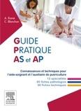 Alain Ramé et Carine Blanchon - Guide pratique AS et AP - Connaissances et techniques pour l'aide-soignant et l'auxiliaire de puériculture.