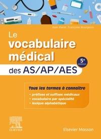 Alain Ramé et Françoise Bourgeois - Le vocabulaire médical des AS/AP/AES.