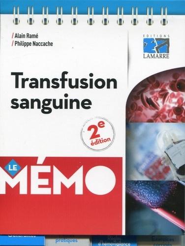 Alain Ramé et Philippe Naccache - Transfusion sanguine.