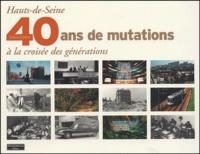 Alain Ramon et Mahdi Hacène - Hauts-de-Seine 1964-2004 - 40 ans de mutations à la croisée des générations.