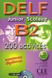 Alain Rausch et Corinne Kober-Kleinert - DELF Junior Scolaire B2 - 200 Activités. 1 CD audio