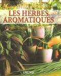 Alain Rausch et Brigitte Lotz - Les herbes aromatiques - Culture-Cuisine-Beauté-Santé.