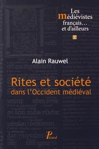 Alain Rauwel - Rites et société dans l'Occident médiéval.