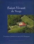 Alain Rauwel - Saint-Vivant de Vergy - Un prieuré clunisien au coeur de la Bourgogne.