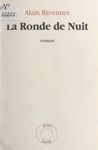 Alain Ravennes - La ronde de nuit.