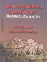 Alain Raynaud - Provence médiévale et Comté de Nice - Itinéraires-découvertes, Alpes-Maritimes et Principauté de Monaco.