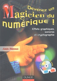 Devenez un magicien du numérique! Effets sonores, effets graphiques, Avec CD-ROM.pdf