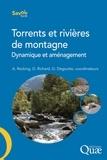 Alain Recking et Didier Richard - Torrents et rivières de montagne - Dynamique et aménagement.
