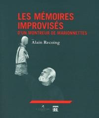 Alain Recoing - Les Mémoires improvisés d'un montreur de marionnettes.