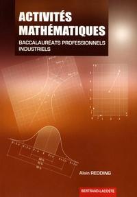 Alain Redding - Activités mathématiques Bac pro industriels 1e et Tle professionnelles.