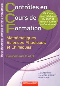 Alain Redding et Lionel Dupuydauby - Contrôles en cours de formation Mathématiques sciences physiques et chimiques Bac Pro industriels - Groupements A et B.