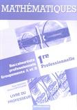 Alain Redding et Lionel Dupuydauby - Mathématiques 1re Bac Pro groupements A et B - Livre du professeur.