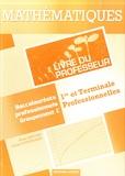 Alain Redding et Lionel Dupuydauby - Mathématiques 1re et Tle professionnelles Groupement C - Livre du professeur.