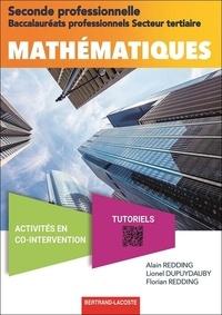 Alain Redding et Lionel Dupuydauby - Mathématiques 2de Bac Pro secteur tertiaire.