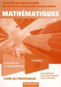 Alain Redding et Lionel Dupuydauby - Mathématiques 2de Bac Pro secteur tertiaire - Livre du professeur.