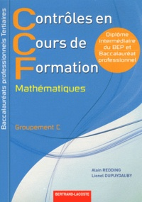 Alain Redding et Lionel Dupuydauby - Mathématiques, contrôles en cours de formation, Bac Pro tertiaires - Groupement C.