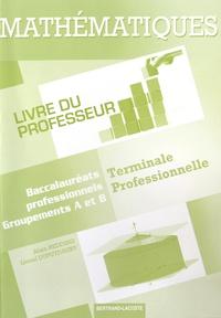 Alain Redding et Lionel Dupuydauby - Mathématiques Tle Bac Pro groupements A et B - Livre du professeur.