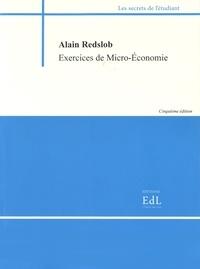 Alain Redslob - Exercices de microéconomie.