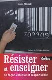 Alain Refalo - Resister et enseigner de façon éthique et responsable.