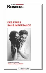 Alain Reinberg - Des êtres sans importance.