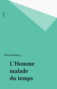 Alain Reinberg - L'Homme malade du temps.