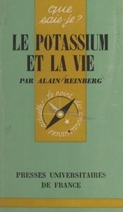 Alain Reinberg et Paul Angoulvent - Le potassium et la vie.