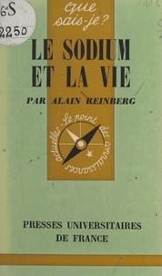 Alain Reinberg et Paul Angoulvent - Le sodium et la vie.