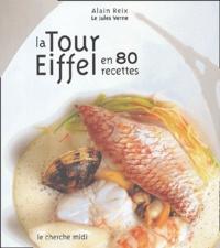 Alain Reix - La Tour Eiffel en 80 recettes.