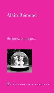 Alain Rémond - Secouez la neige....