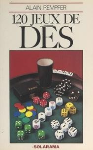 Alain Rempfer et Joël Bordier - 120 jeux de dés.