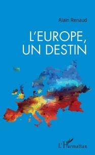 Alain Renaud - L'Europe, un destin.