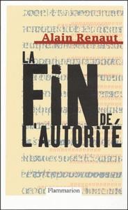 Alain Renault - La fin de l'autorité.