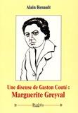 Alain Renault - Une diseuse de Gaston Couté : Marguerite Greyval. 1 CD audio