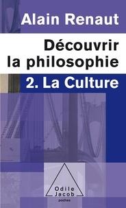 Alain Renaut - Découvrir la philosophie - 2. La culture.