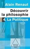 Alain Renaut et Jean-Cassien Billier - Découvrir la philosophie - 4. La Politique.