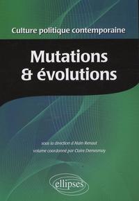 Alain Renaut et Claire Demesmay - Encyclopédie de la culture politique contemporaine - Tome 1, Mutations et évolutions.