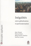 Alain Renaut et Etienne Brown - Inégalités entre globalisation et particularisation.