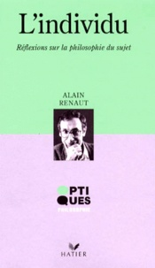 Alain Renaut - L'INDIVIDU. - Réfléxions sur la philosophie du sujet.