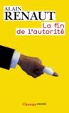 Alain Renaut - La fin de l'autorité.