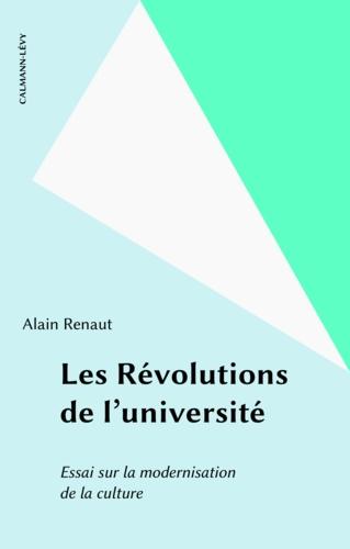 Les révolutions de l'université. Essai sur la modernisation de la culture