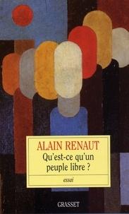 Alain Renaut - Qu'est-ce-qu'un peuple libre?.