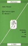 Alain Renaut - Qu'est-ce que le droit ? - Aristote, Wolff & Fichte.