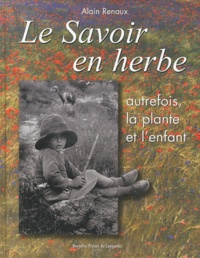 Le savoir en herbe - Autrefois, la plante et lenfant.pdf