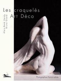 Alain-René Hardy et Bruno Giardi - Les craquelés Art-Déco - Histoire et collections.