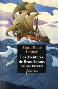 Alain-René Lesage - Les Aventures de Beauchesne - Capitaine de flibustier.
