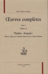 """Alain-René Lesage - Oeuvres complètes - Tome 2, Théâtre 2, Théâtre """"français""""."""