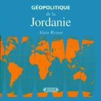Alain Renon - Géopolitique de la Jordanie.