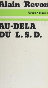 Alain Revon et Jean-Claude Barreaux - Au-delà du L.S.D..